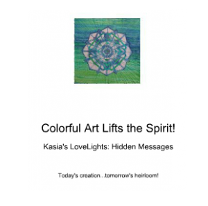 "This inspiring picture book of Kasia's ""Lovelights"" (textile mandalas) can be purchased on Blurb."